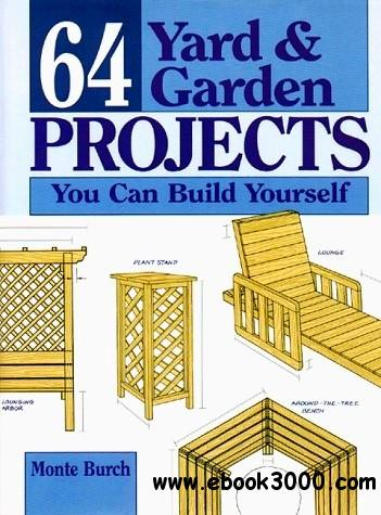 64 Yard and Garden Projects You Can Build Yourself