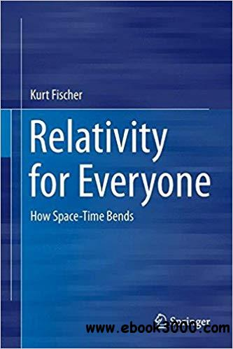 Relativity for Everyone: How Space-Time Bends