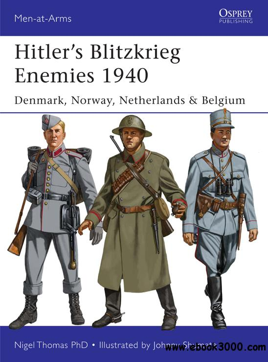 Hitler's Blitzkrieg Enemies 1940: Denmark, Norway, Netherlands & Belgium, Book 493 (Men-at-Arms)