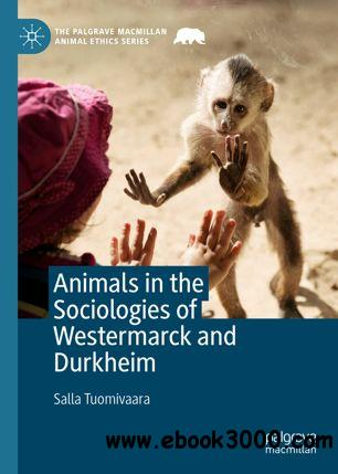 Animals in the Sociologies of Westermarck and Durkheim