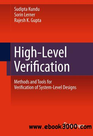 High-Level Verification: Methods and Tools for Verification of System-Level Designs