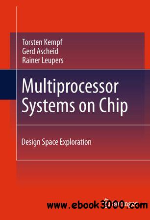 Multiprocessor Systems on Chip: Design Space Exploration