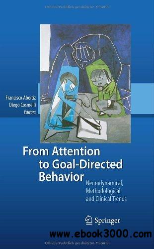 From Attention to Goal-Directed Behavior: Neurodynamical, Methodological and Clinical Trends