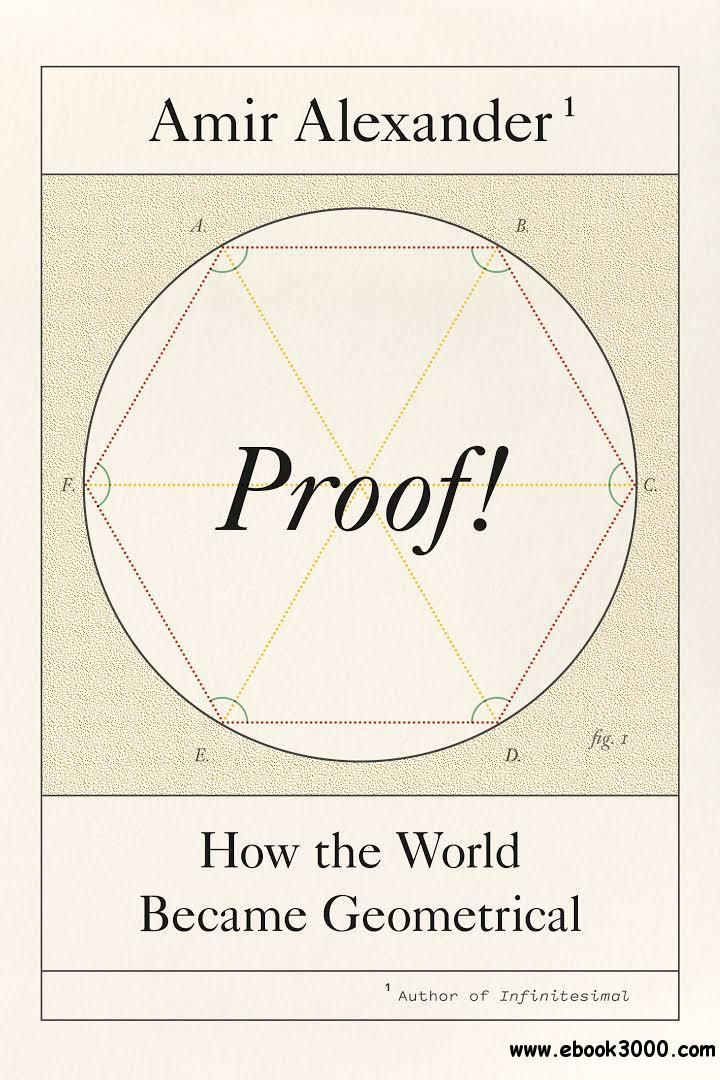 Proof!: How the World Became Geometrical