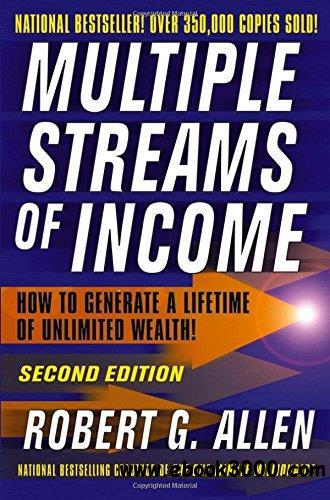 Multiple Streams of Income: How to Generate a Lifetime of Unlimited Wealth!  Second Edition