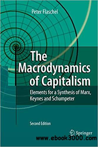 The Macrodynamics of Capitalism: Elements for a Synthesis of Marx, Keynes and Schumpeter
