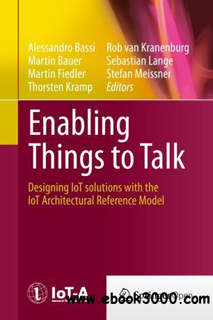 Enabling Things to Talk: Designing IoT solutions with the IoT Architectural Reference Model (Repst)