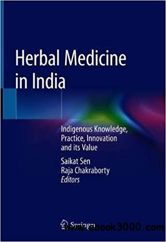 Herbal Medicine in India: Indigenous Knowledge, Practice, Innovation and its Value