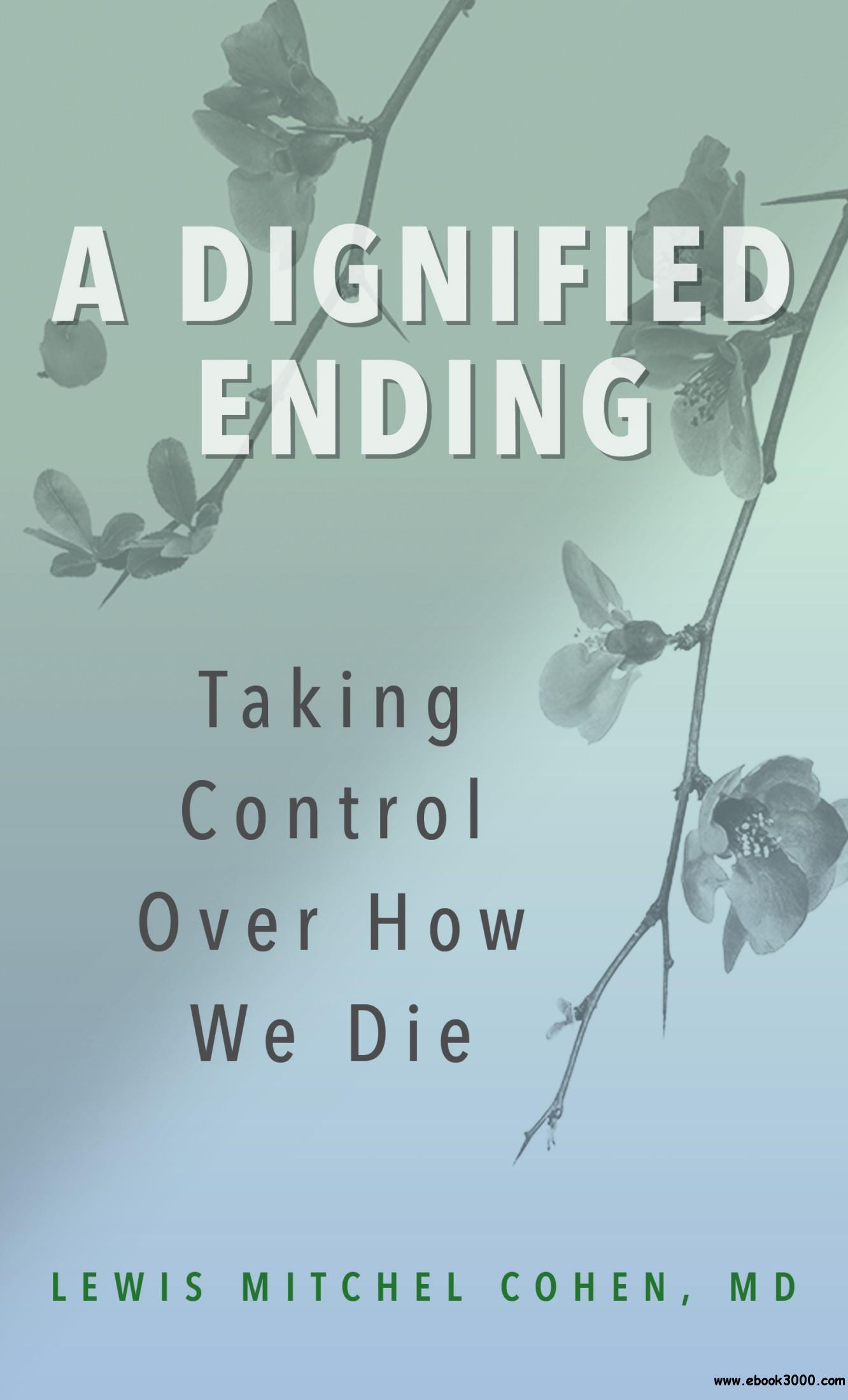 A Dignified Ending: Taking Control Over How We Die