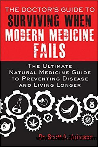 The Doctor's Guide to Surviving When Modern Medicine Fails