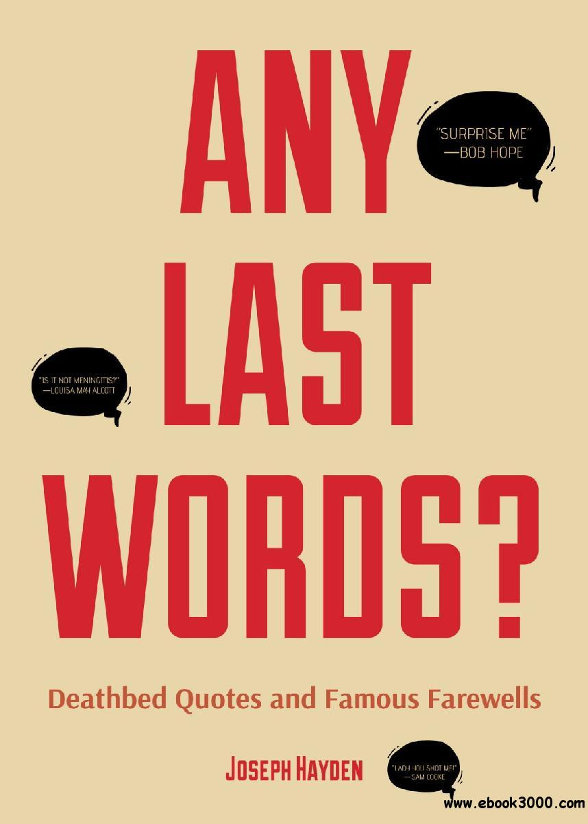 Any Last Words?: Deathbed Quotes and Famous Farewells
