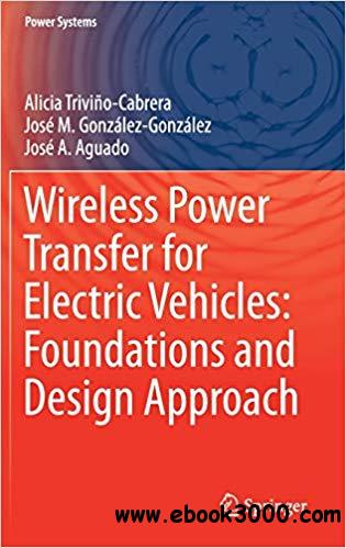 Wireless Power Transfer for Electric Vehicles: Foundations and Design Approach
