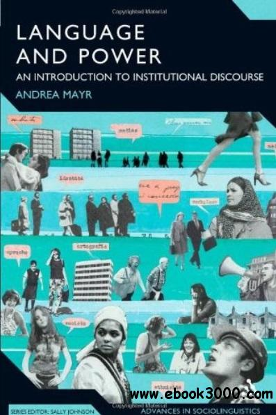 Language and Power: An Introduction to Institutional Discourse