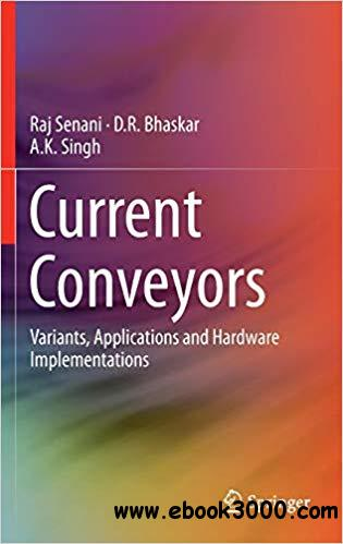 Current Conveyors: Variants, Applications and Hardware Implementations