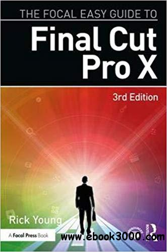 The Focal Easy Guide to Final Cut Pro X Ed 3