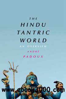 The Hindu Tantric World : An Overview