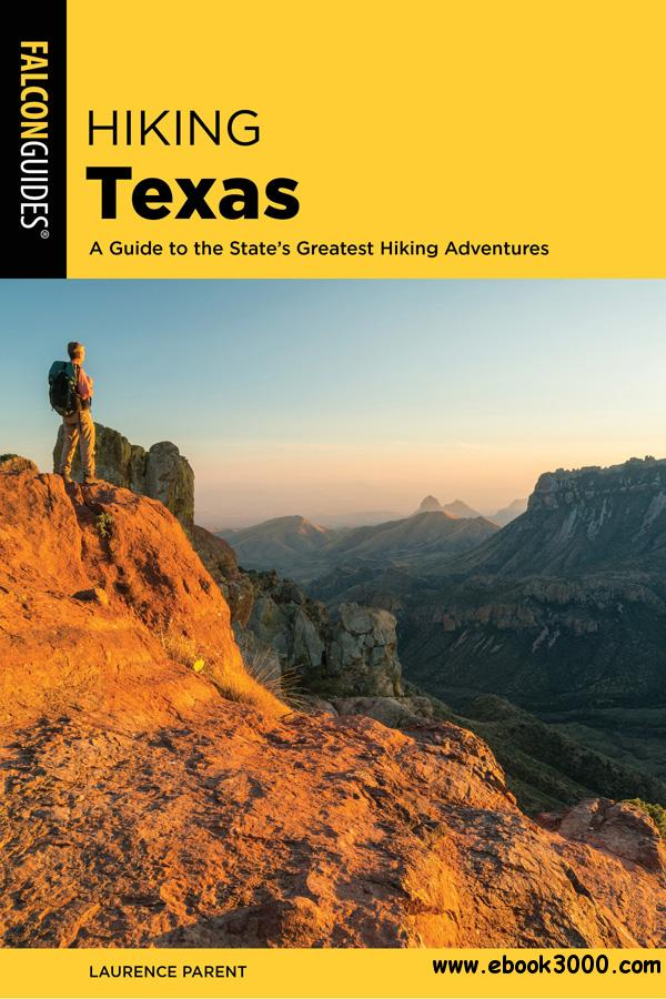 Hiking Texas: A Guide to the State's Greatest Hiking Adventures (State Hiking Guides), 3rd Edition