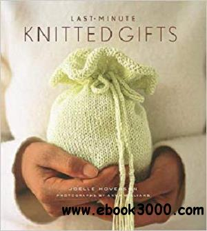 Last-Minute Knitted Gifts (Last Minute Gifts)