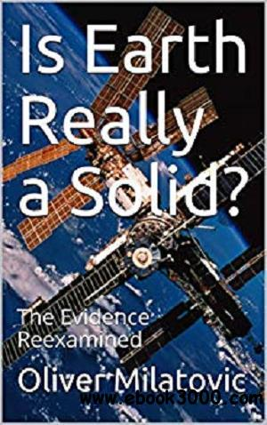 Is Earth Really a Solid?: The Evidence Reexamined