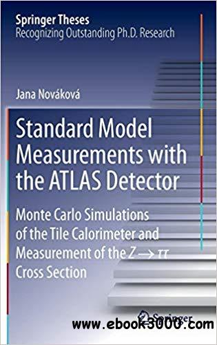Standard Model Measurements with the ATLAS Detector: Monte Carlo Simulations of the Tile Calorimeter and Measurement of