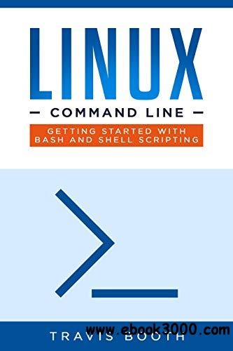 Linux Command Line: Getting Started with Bash and Shell Scripting