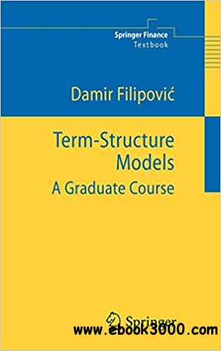 Term-Structure Models: A Graduate Course
