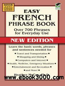 Easy French Phrase Book NEW EDITION: Over 700 Phrases for Everyday Use (Dover Language Guides French)