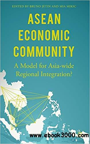 ASEAN Economic Community: A Model for Asia-wide Regional Integration?