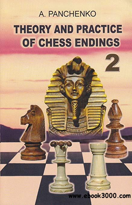Theory and practice of chess endings, Volume 2