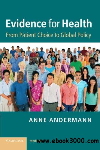 Evidence for Health: From Patient Choice to Global Policy