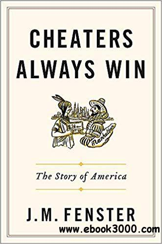 Cheaters Always Win: The Story of America