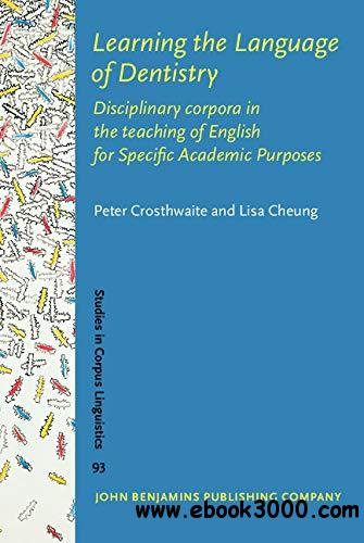 Learning the Language of Dentistry: Disciplinary corpora in the teaching of English for Specific Academic Purposes