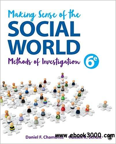Making Sense of the Social World: Methods of Investigation, Sixth Edition