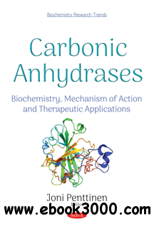 Carbonic Anhydrases : Biochemistry, Mechanism of Action and Therapeutic Applications