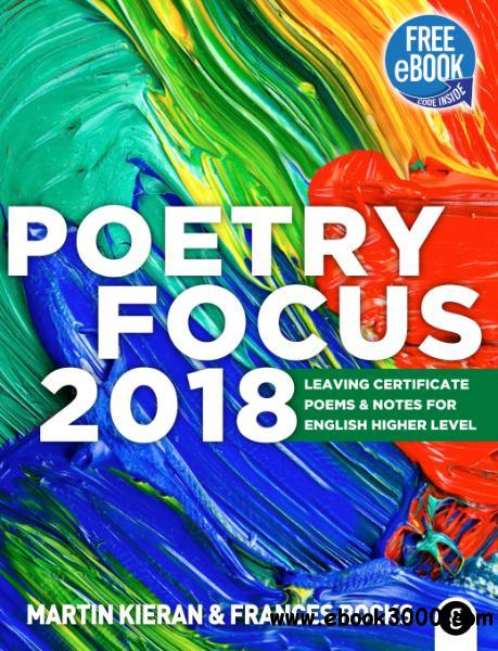 Poetry Focus 2018: Leaving Certificate Poems & Notes for English Higher Level by Martin Kieran, Frances Rocks