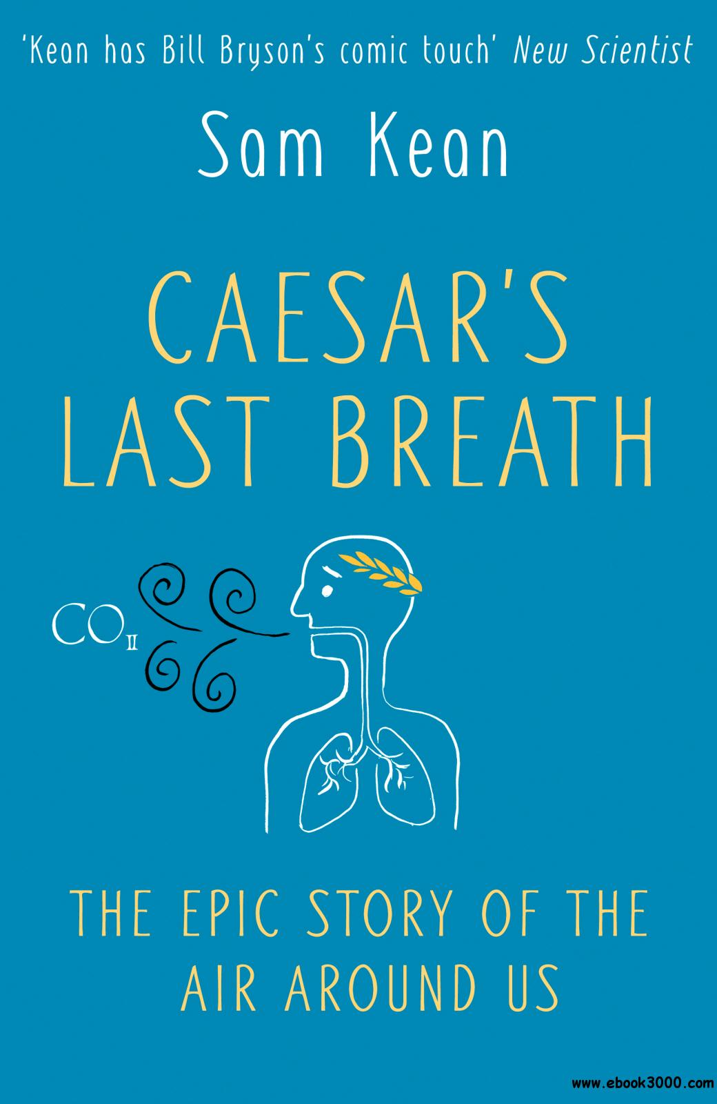 Caesar's Last Breath: The Epic Story of the Air We Breathe, UK Edition