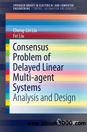 Consensus Problem of Delayed Linear Multi-agent Systems: Analysis and Design
