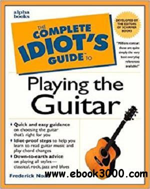 Complete Idiot's Guide to Playing Guitar (The Complete Idiot's Guide)