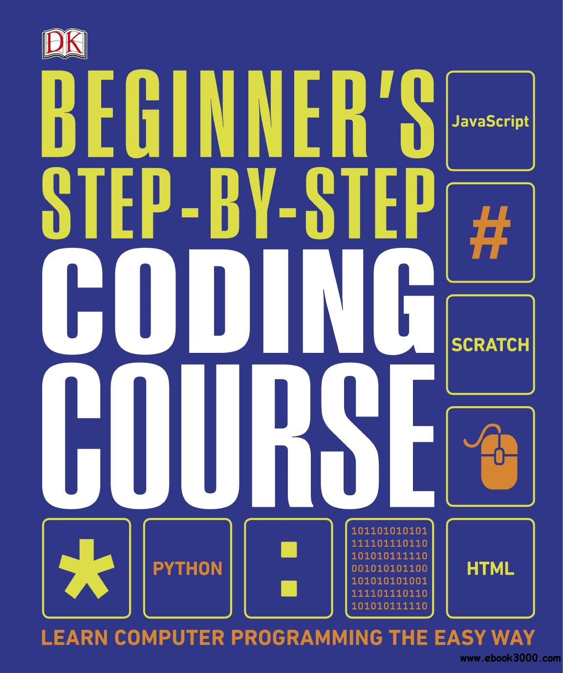 Beginner's Step-by-Step Coding Course: Learn Computer Programming the Easy Way, UK Edition