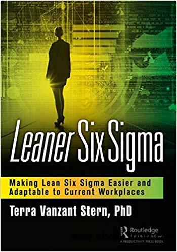 Leaner Six Sigma: Making Lean Six Sigma Easier and Adaptable to Current Workplaces