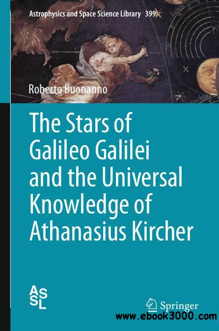 The Stars of Galileo Galilei and the Universal Knowledge of Athanasius Kircher