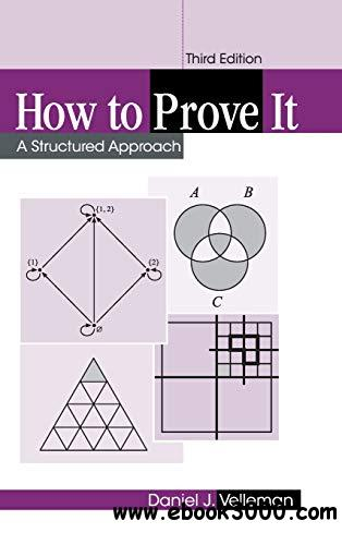 How to Prove It: A Structured Approach, 3rd Edition