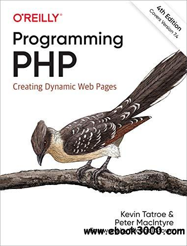 Programming PHP: Creating Dynamic Web Pages 4th Edition