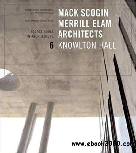 Mack Scogin Merrill Elam/Knowlton Hall: Source Books in Architecture
