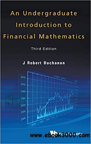 Undergraduate Introduction to Financial Mathematics, an  Ed 3