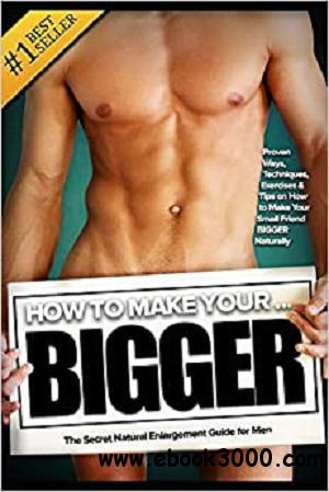 How to Make Your... BIGGER!