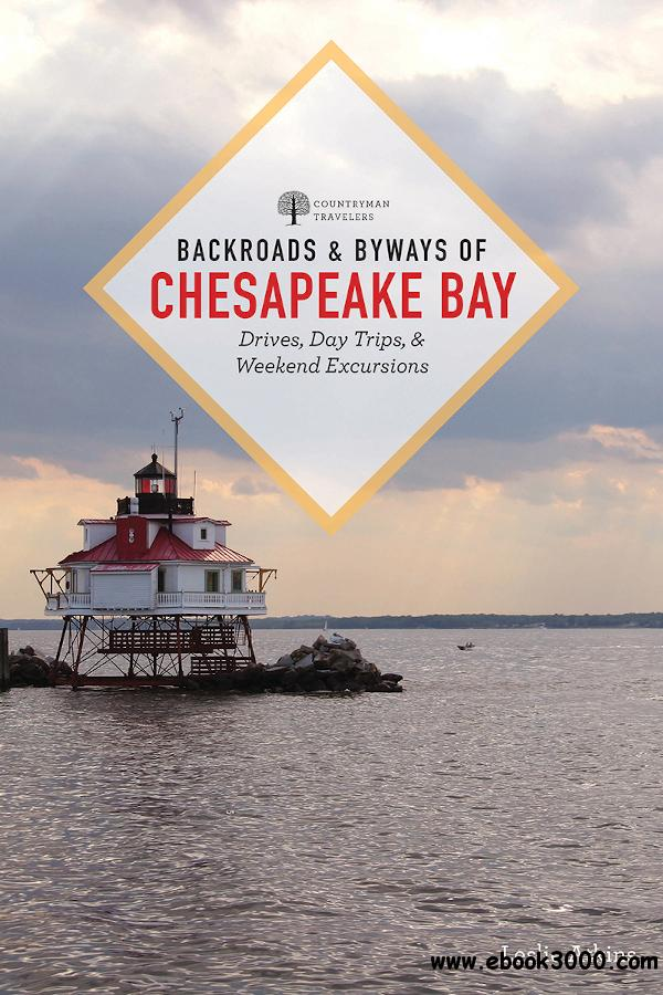Backroads & Byways of Chesapeake Bay: Drives, Day Trips, and Weekend Excursions (Backroads & Byways), 2nd Edition
