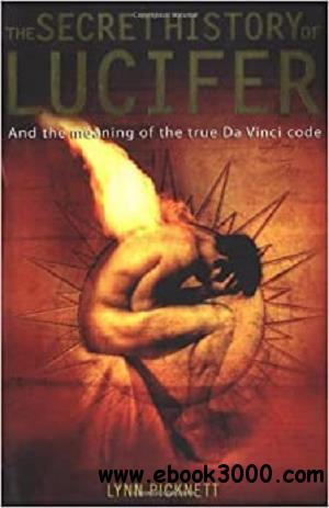 The Secret History of Lucifer: And the Meaning of the True Da Vinci Code