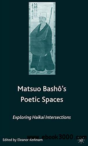 Matsuo Basho's Poetic Spaces: Exploring Haikai Intersections