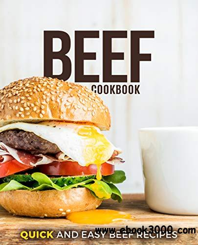 Beef Cookbook: Quick and Easy Beef Recipes